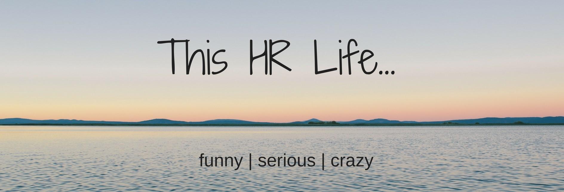 My HR Life...HR What???